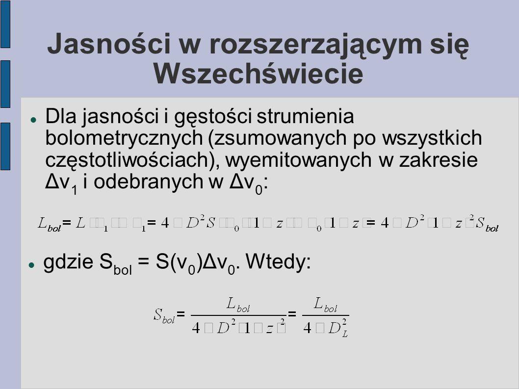 Jasności w rozszerzającym się Wszechświecie Dla jasności i gęstości strumienia bolometrycznych (zsumowanych po wszystkich częstotliwościach), wyemitow