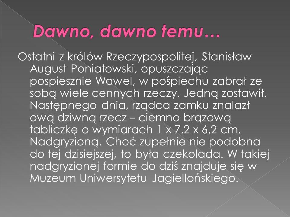 Ostatni z królów Rzeczypospolitej, Stanisław August Poniatowski, opuszczając pospiesznie Wawel, w pośpiechu zabrał ze sobą wiele cennych rzeczy. Jedną