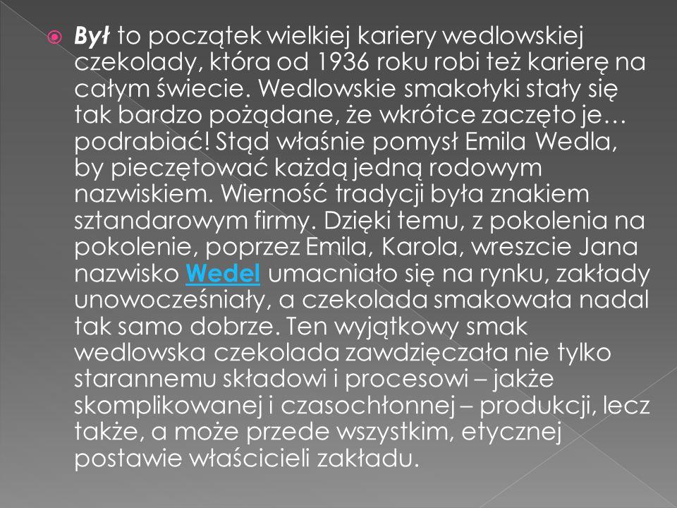  Pod koniec XIX, w innym mieście nad Wisłą, inny cukiernik, Adam Piasecki, zapałał tą samą czekoladową pasją, co rodzina Wedlów.