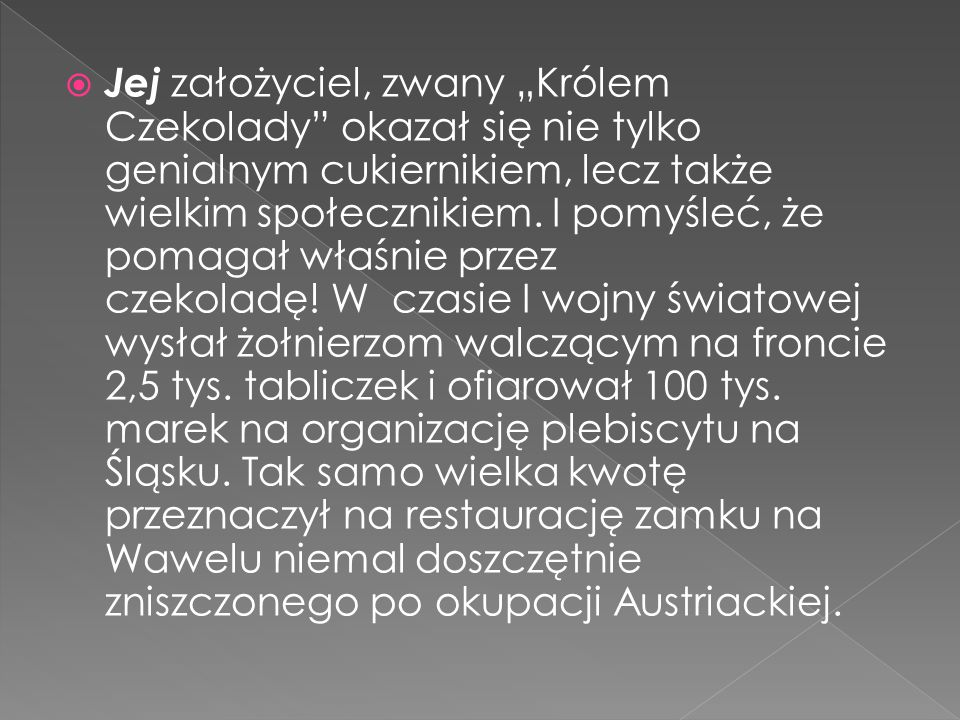 Wykonała Julia Świątek Informacje zostały zawarte z http://www.blogczekolady.pl/2013/04/kr otka-historia-polskiej-czekolady.html