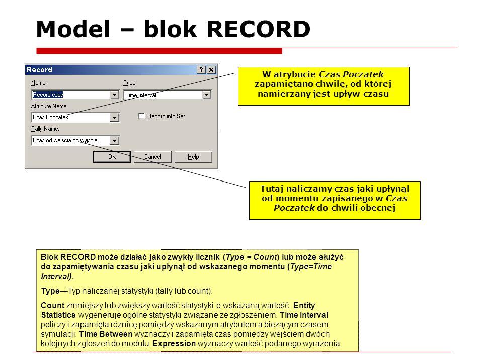 Model – blok RECORD Blok RECORD może działać jako zwykły licznik (Type = Count) lub może służyć do zapamiętywania czasu jaki upłynął od wskazanego momentu (Type=Time Interval).