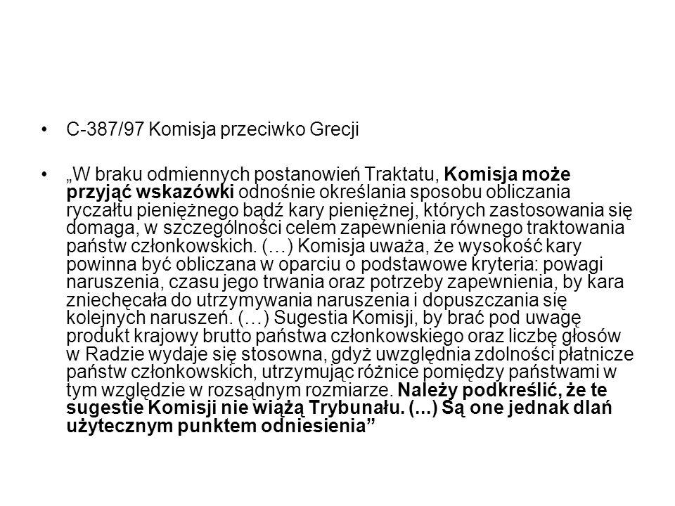 """C-387/97 Komisja przeciwko Grecji """"W braku odmiennych postanowień Traktatu, Komisja może przyjąć wskazówki odnośnie określania sposobu obliczania rycz"""