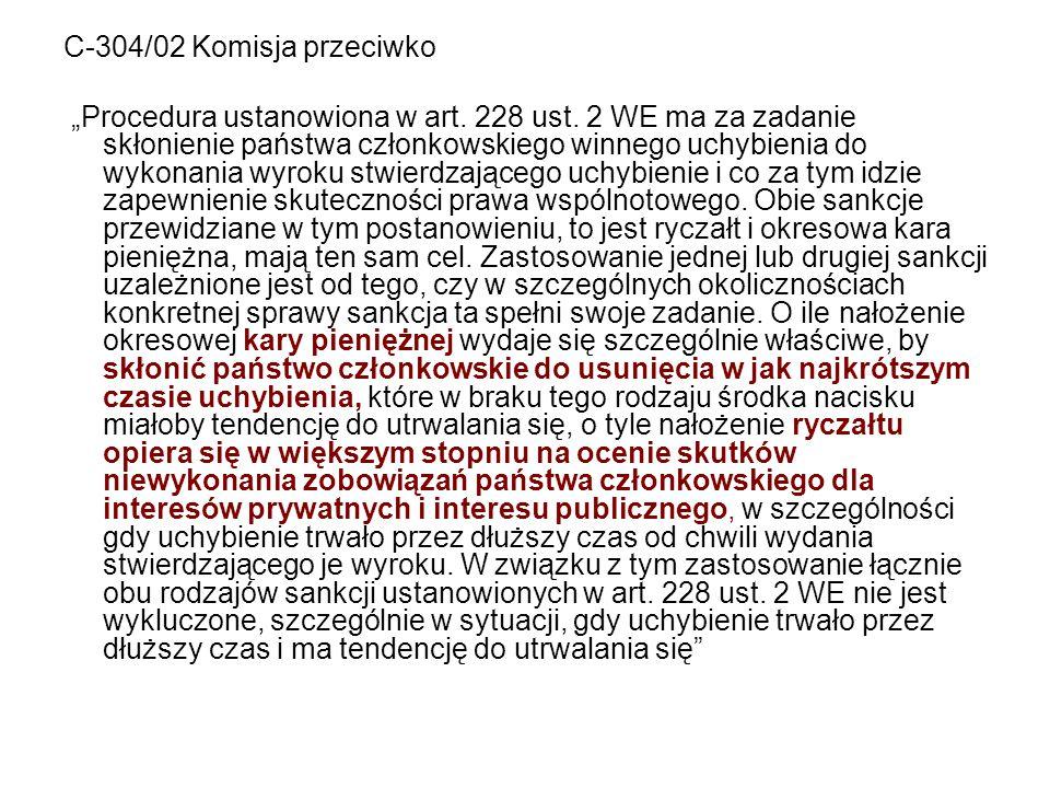 """C-304/02 Komisja przeciwko """"Procedura ustanowiona w art. 228 ust. 2 WE ma za zadanie skłonienie państwa członkowskiego winnego uchybienia do wykonania"""