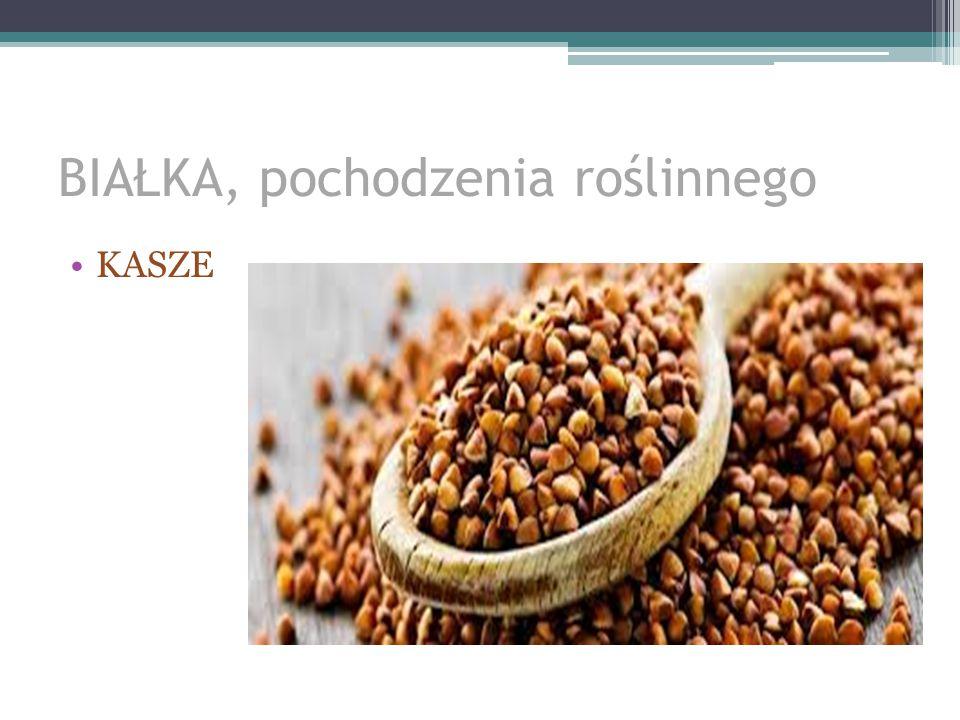 BIAŁKA, pochodzenia roślinnego m.in. Makarony i orzechy.