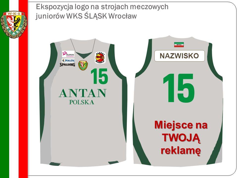 Ekspozycja logo na strojach meczowych juniorów WKS ŚLĄSK Wrocław NAZWISKO Miejsce na TWOJĄ reklamę
