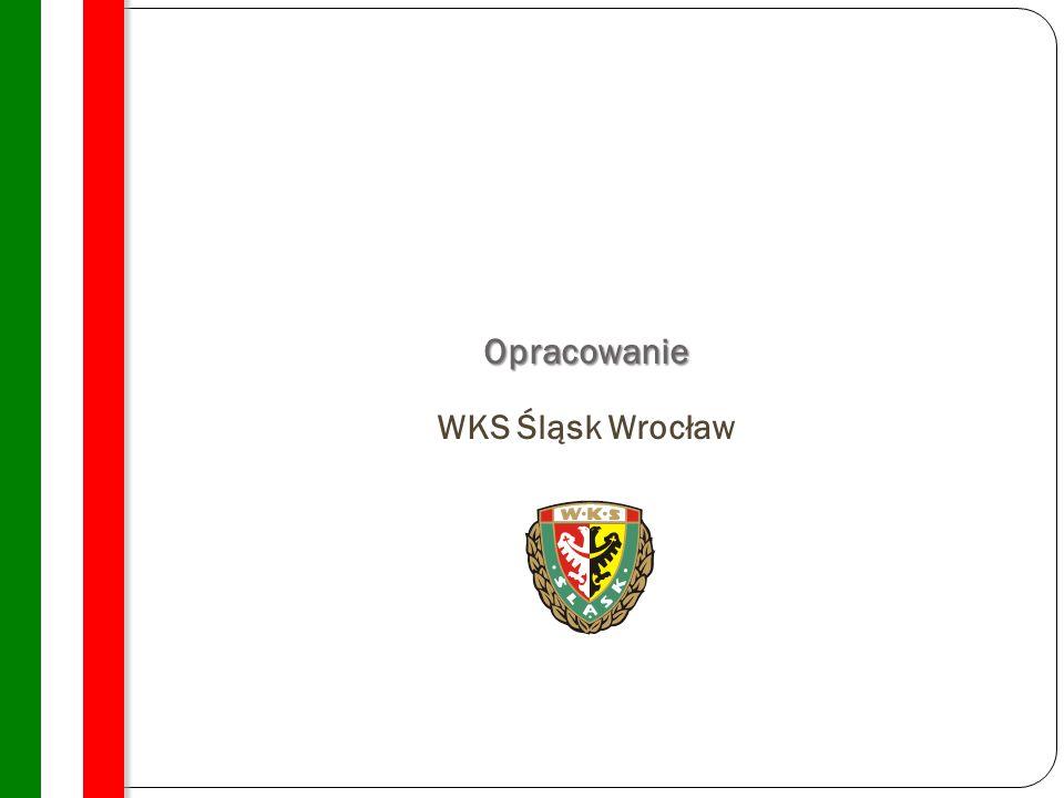 Opracowanie Opracowanie WKS Śląsk Wrocław