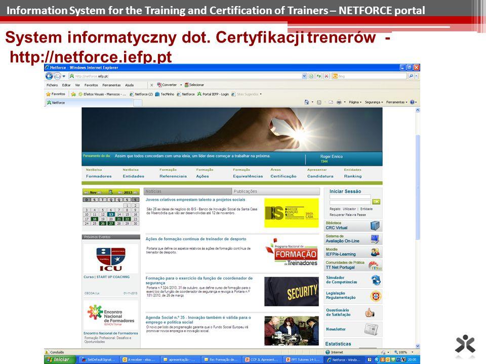 Information System for the Training and Certification of Trainers – NETFORCE portal System informatyczny dot. Certyfikacji trenerów - http://netforce.