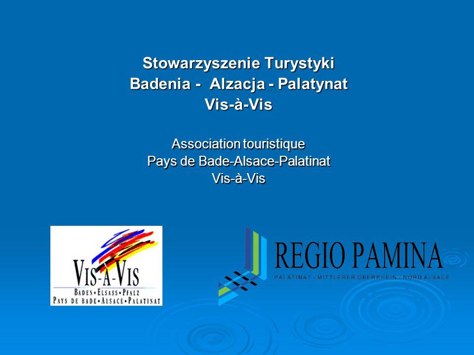 Stowarzyszenie Turystyki Badenia - Alzacja - Palatynat Vis-à-Vis Association touristique Pays de Bade-Alsace-Palatinat Vis-à-Vis