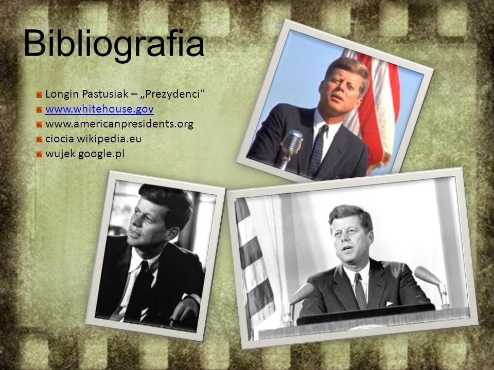 """Bibliografia Longin Pastusiak – """"Prezydenci"""" www.whitehouse.gov www.americanpresidents.org ciocia wikipedia.eu wujek google.pl"""