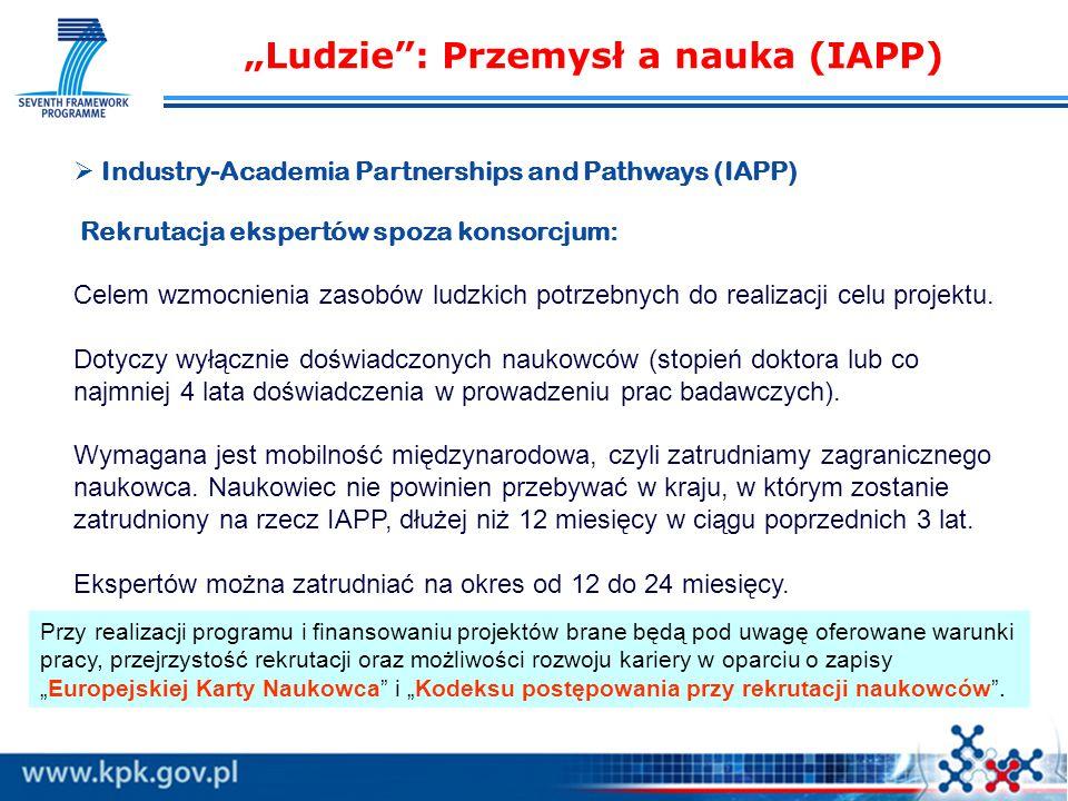 """""""Ludzie : Przemysł a nauka (IAPP)   Industry-Academia Partnerships and Pathways (IAPP) Rekrutacja ekspertów spoza konsorcjum: Celem wzmocnienia zasobów ludzkich potrzebnych do realizacji celu projektu."""