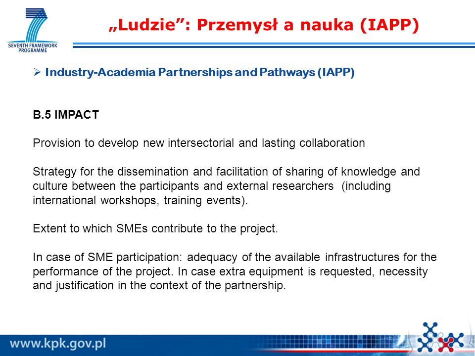 """Ludzie : Przemysł a nauka (IAPP)   Industry-Academia Partnerships and Pathways (IAPP) B.5 IMPACT Provision to develop new intersectorial and lasting collaboration Strategy for the dissemination and facilitation of sharing of knowledge and culture between the participants and external researchers (including international workshops, training events)."