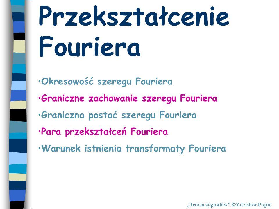 """Graniczne zachowanie szeregu Fouriera """"Teoria sygnałów  Zdzisław Papir Ścieśnianie prążków szeregu Fouriera: Zanikanie prążków szeregu Fouriera:"""