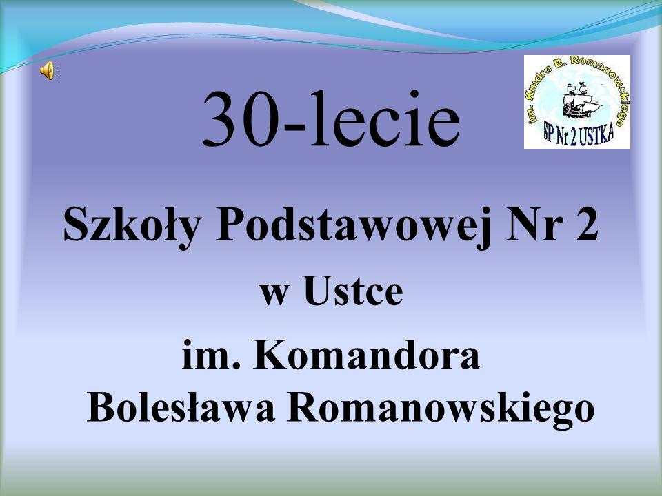 30-lecie Szkoły Podstawowej Nr 2 w Ustce im. Komandora Bolesława Romanowskiego
