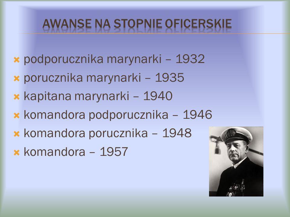  podporucznika marynarki – 1932  porucznika marynarki – 1935  kapitana marynarki – 1940  komandora podporucznika – 1946  komandora porucznika – 1