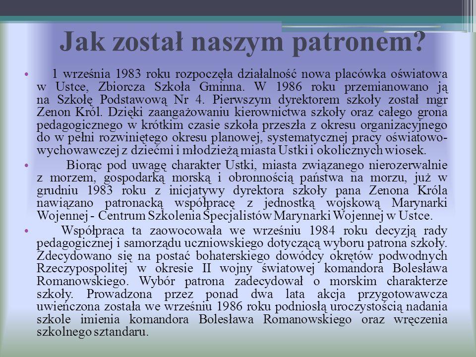 Jak został naszym patronem? 1 września 1983 roku rozpoczęła działalność nowa placówka oświatowa w Ustce, Zbiorcza Szkoła Gminna. W 1986 roku przemiano
