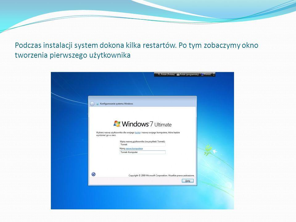 Podczas instalacji system dokona kilka restartów. Po tym zobaczymy okno tworzenia pierwszego użytkownika
