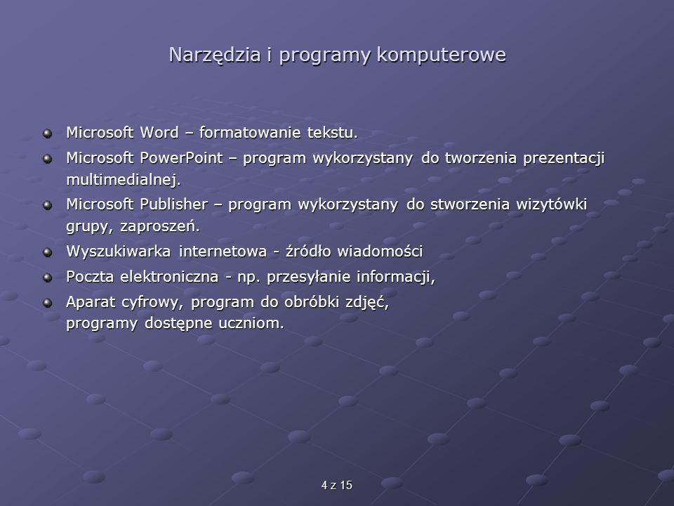 4 z 15 Narzędzia i programy komputerowe Microsoft Word – formatowanie tekstu.