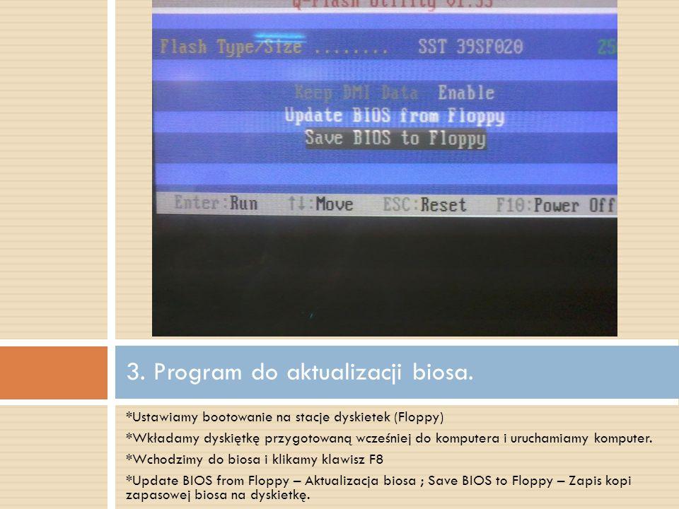 *Ustawiamy bootowanie na stacje dyskietek (Floppy) *Wkładamy dyskiętkę przygotowaną wcześniej do komputera i uruchamiamy komputer.
