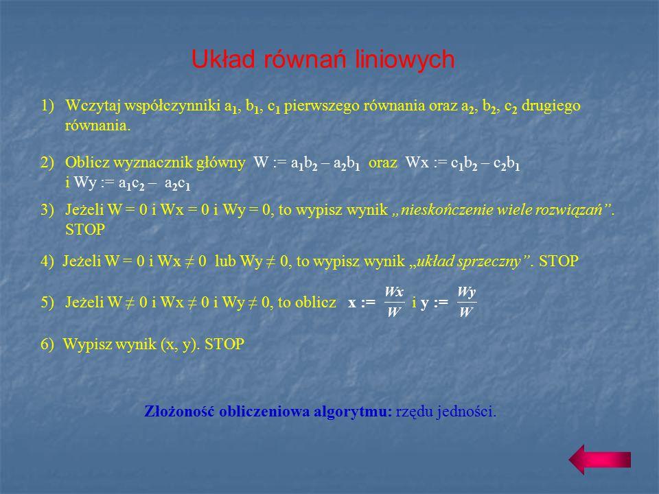 Układ równań liniowych a 1  x + b 1  y = c 1 można rozwiązać obliczając wyznaczniki. a 2  x + b 2  y = c 2 W zależności od wartości wyznaczników W