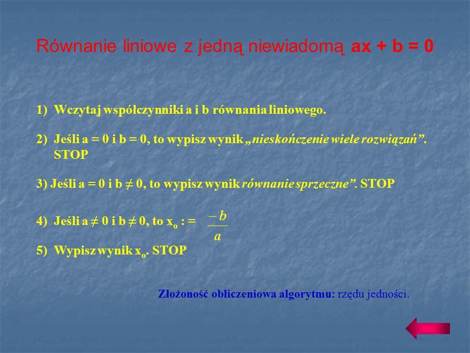 4) Jeśli a ≠ 0 i b ≠ 0, to x o : = 5) Wypisz wynik x o.