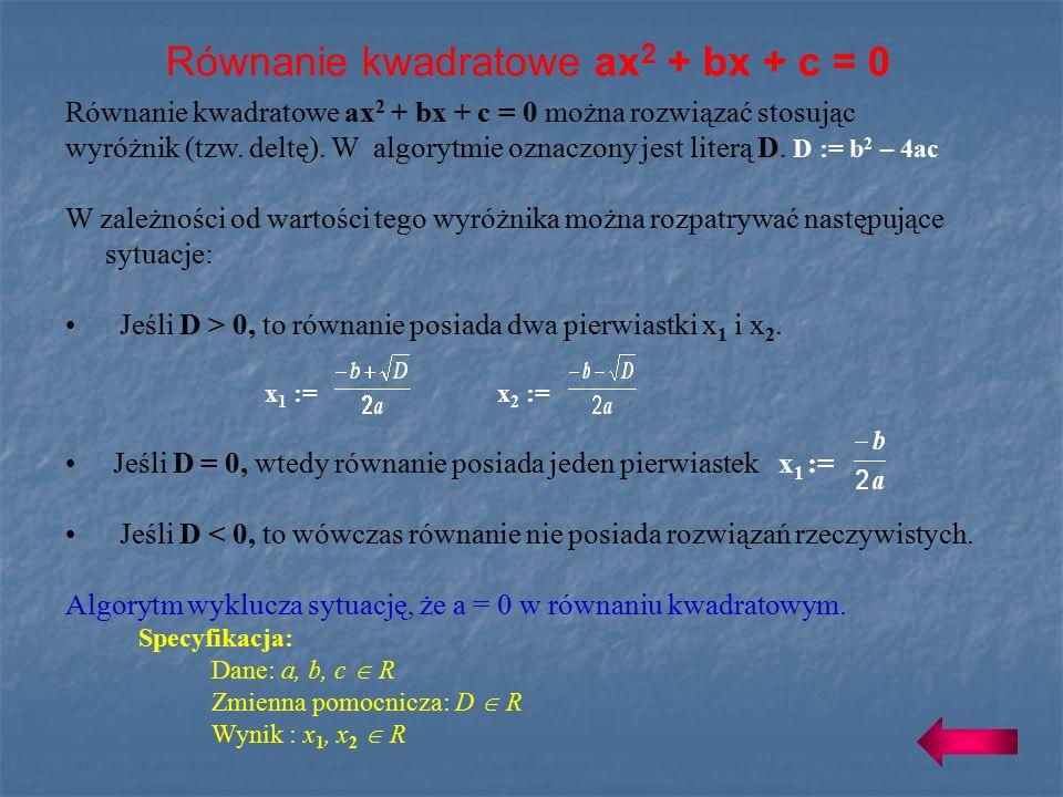 Równanie kwadratowe ax 2 + bx + c = 0 Równanie kwadratowe ax 2 + bx + c = 0 można rozwiązać stosując wyróżnik (tzw.