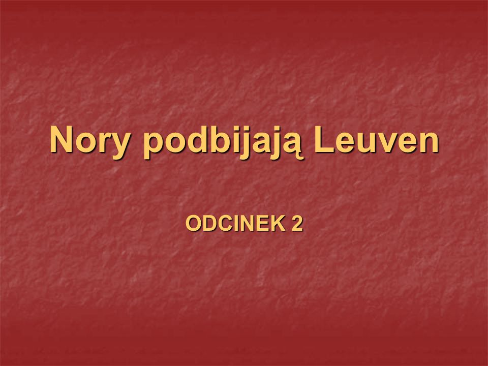 Nory podbijają Leuven ODCINEK 2