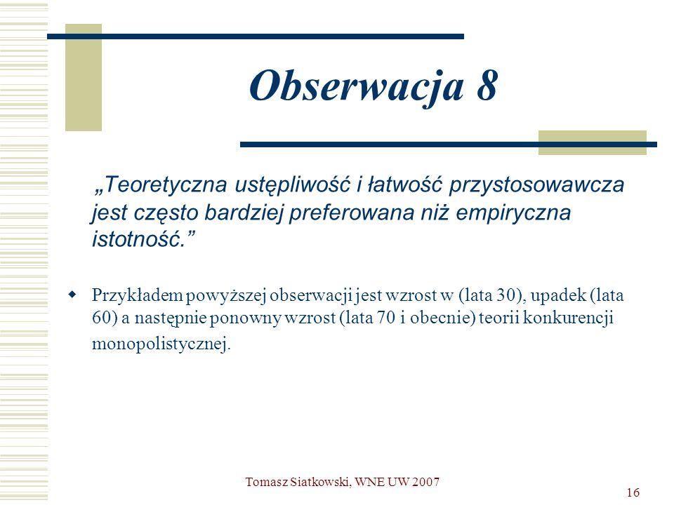 """16 Obserwacja 8 """" Teoretyczna ustępliwość i łatwość przystosowawcza jest często bardziej preferowana niż empiryczna istotność.""""  Przykładem powyższej"""