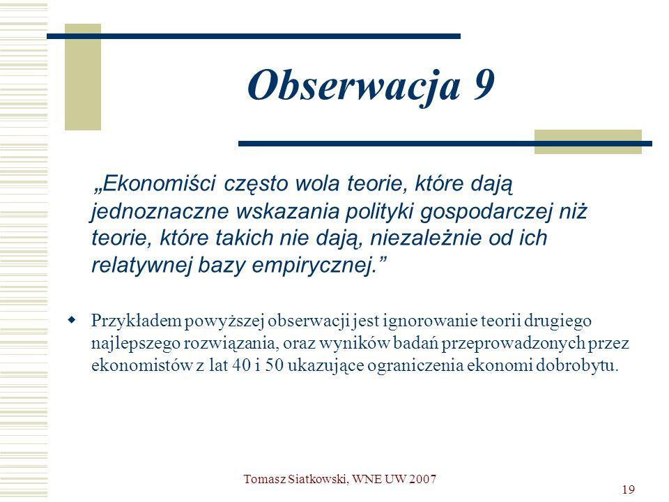"""19 Obserwacja 9 """" Ekonomiści często wola teorie, które dają jednoznaczne wskazania polityki gospodarczej niż teorie, które takich nie dają, niezależni"""