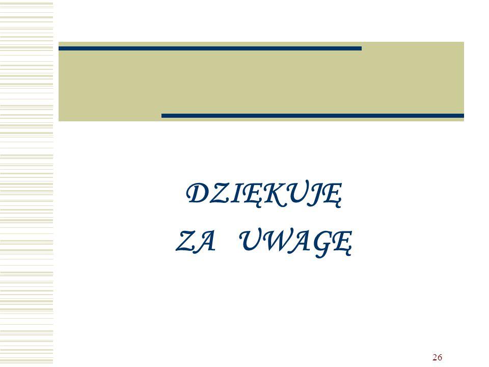 26 DZIĘKUJĘ ZA UWAGĘ