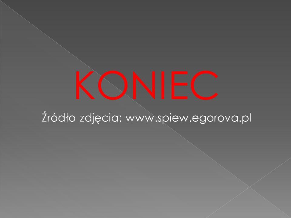 KONIEC Źródło zdjęcia: www.spiew.egorova.pl