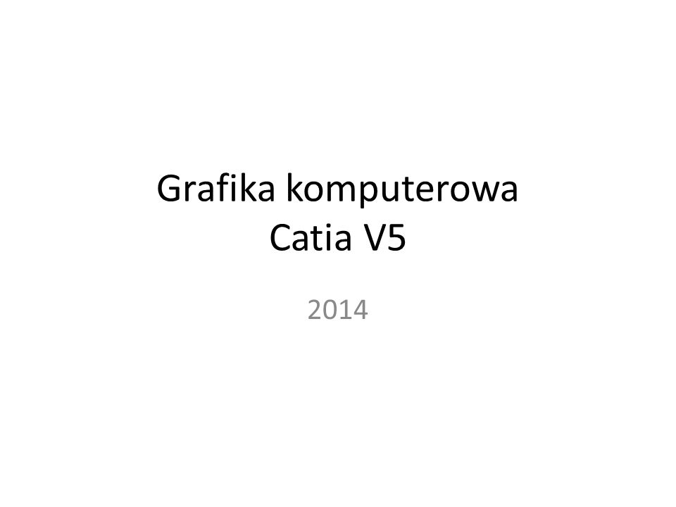 Grafika komputerowa Catia V5 2014