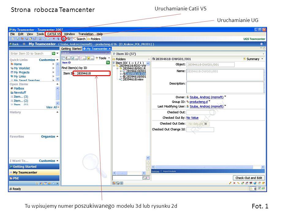 Fot. 1 Strona robocza Teamcenter Tu wpisujemy numer poszukiwanego modelu 3d lub rysunku 2d Uruchamianie Catii V5 Uruchamianie UG