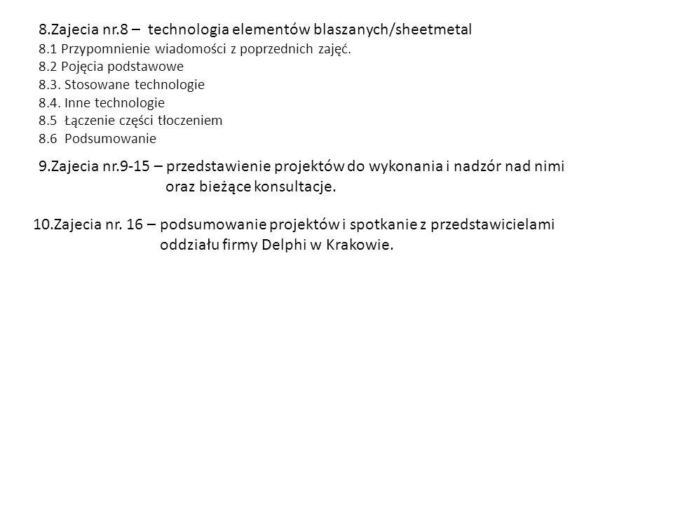 8.Zajecia nr.8 – technologia elementów blaszanych/sheetmetal 8.1 Przypomnienie wiadomości z poprzednich zajęć. 8.2 Pojęcia podstawowe 8.3. Stosowane t