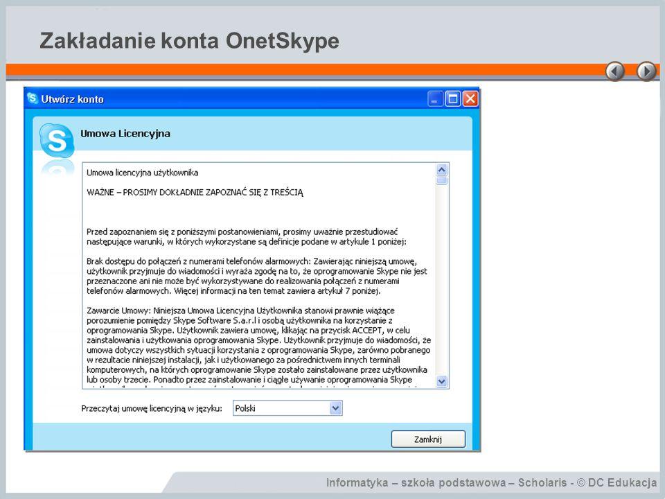 Informatyka – szkoła podstawowa – Scholaris - © DC Edukacja Zakładanie konta OnetSkype