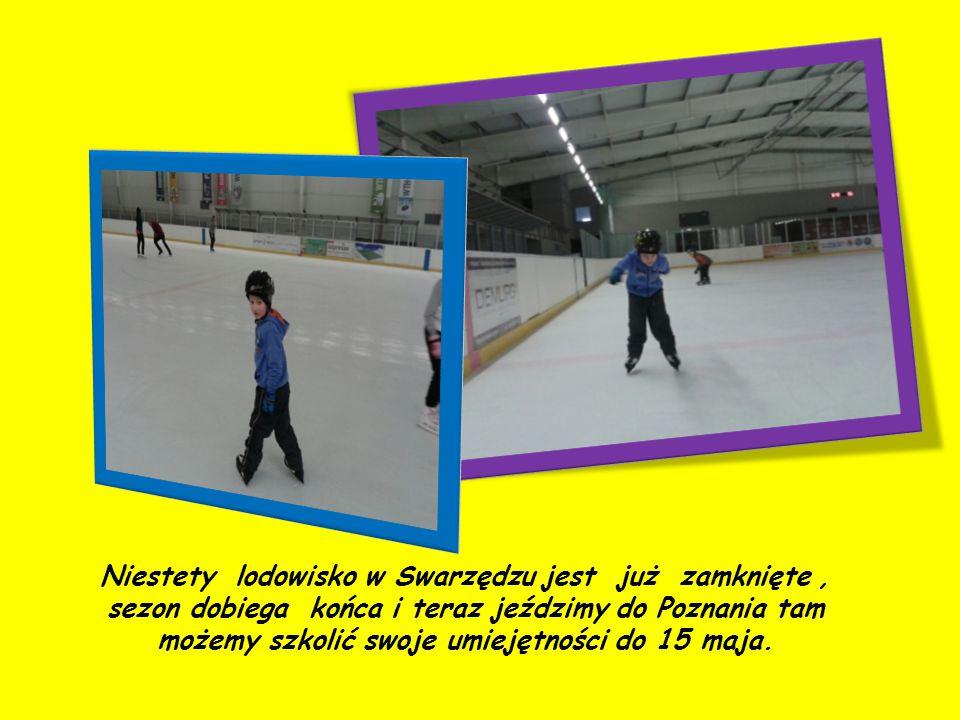Niestety lodowisko w Swarzędzu jest już zamknięte, sezon dobiega końca i teraz jeździmy do Poznania tam możemy szkolić swoje umiejętności do 15 maja.