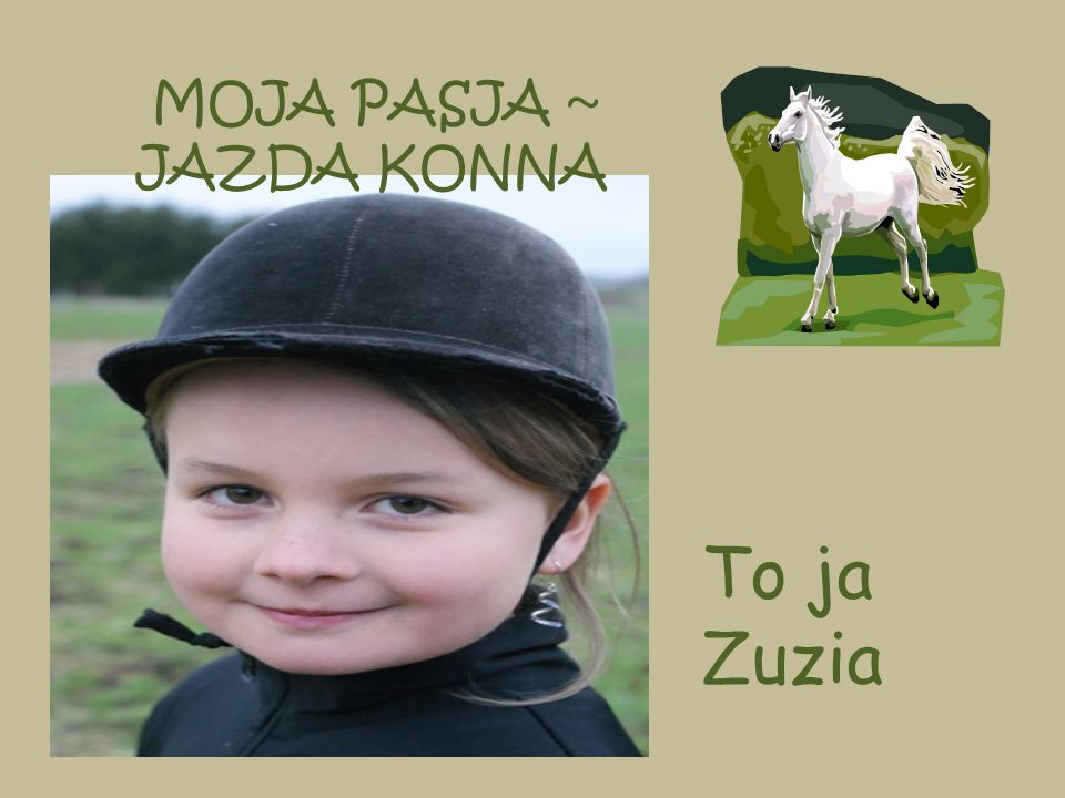 MOJA PASJA ~ JAZDA KONNA To ja Zuzia