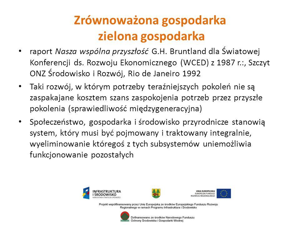 """Minimalizacja strumieni materii i energii w gospodarce: wykorzystania zasobów, energochłonności, emisji, odpadów  podwójna (potrójna) dywidenda Strategia zrównoważonego rozwoju UE – Goeteborg 2001, odnowienie - 2006 Strategia """"Bezpieczeństwo energetyczne i środowisko Polityka ekologiczna państwa"""
