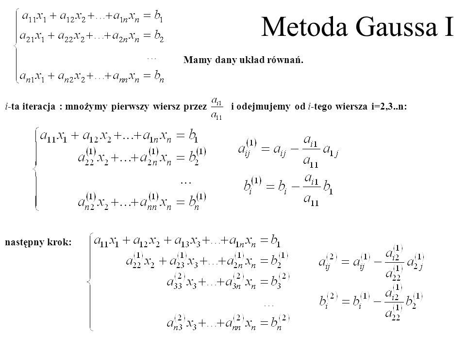 Metoda Gaussa II Rozwiązanie tego układu równań jest proste.