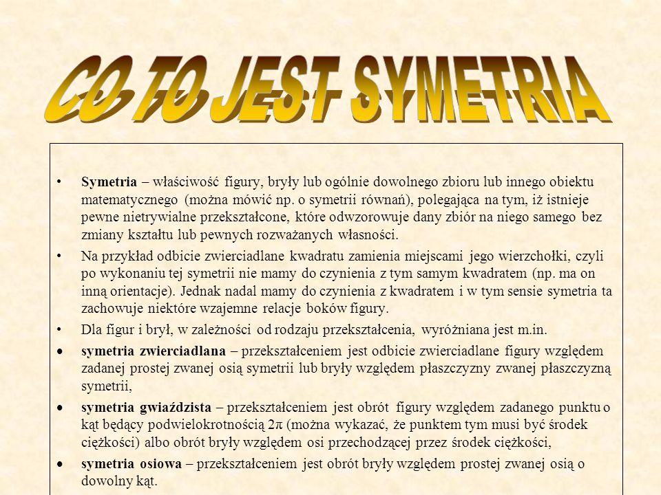 Symetria – właściwość figury, bryły lub ogólnie dowolnego zbioru lub innego obiektu matematycznego (można mówić np.