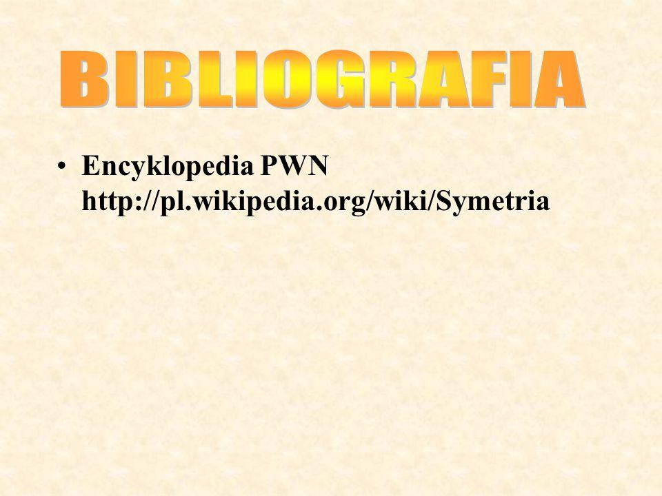 Encyklopedia PWN http://pl.wikipedia.org/wiki/Symetria