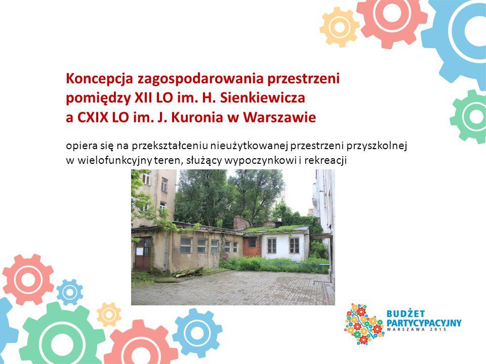 Koncepcja zagospodarowania przestrzeni pomiędzy XII LO im. H. Sienkiewicza a CXIX LO im. J. Kuronia w Warszawie opiera się na przekształceniu nieużytk