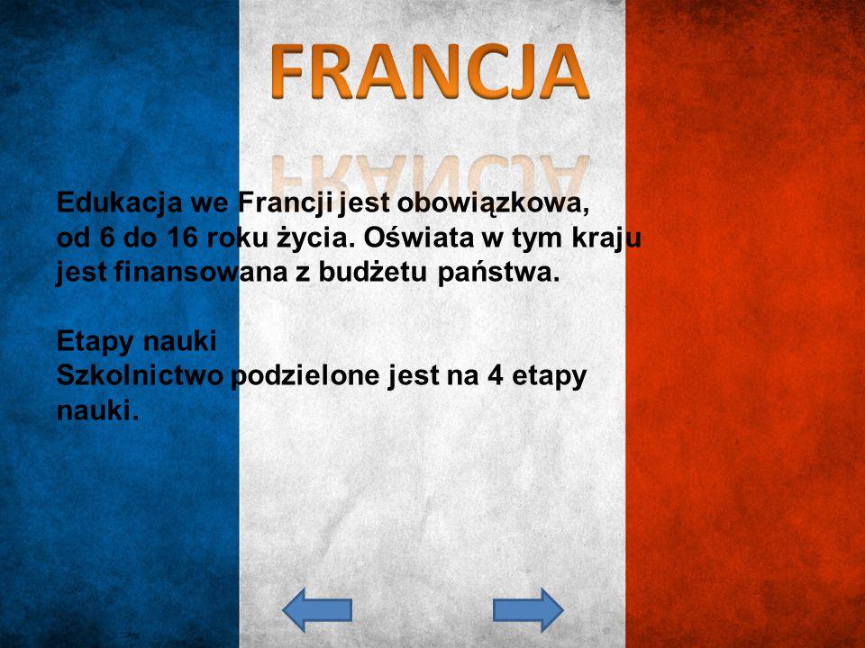 Edukacja we Francji jest obowiązkowa, od 6 do 16 roku życia. Oświata w tym kraju jest finansowana z budżetu państwa. Etapy nauki Szkolnictwo podzielon