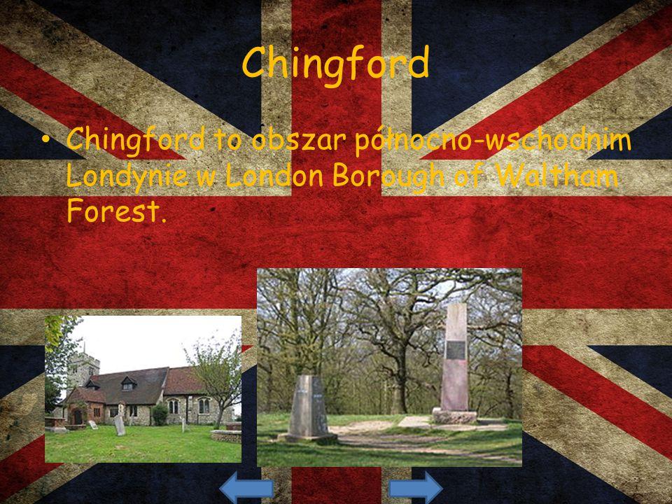 Chingford to obszar północno-wschodnim Londynie w London Borough of Waltham Forest.