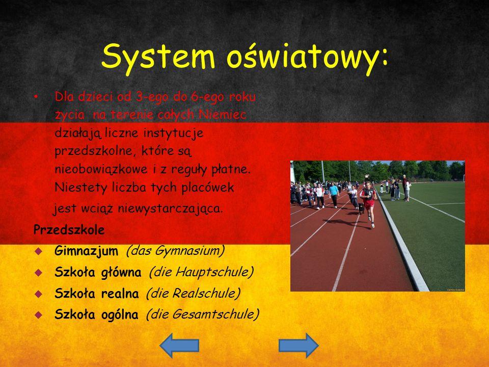 System o ś wiatowy: Dla dzieci od 3-ego do 6-ego roku życia na terenie całych Niemiec działają liczne instytucje przedszkolne, które są nieobowiązkowe
