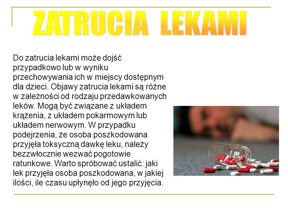 Do zatrucia lekami może dojść przypadkowo lub w wyniku przechowywania ich w miejscy dostępnym dla dzieci. Objawy zatrucia lekami są różne w zależności