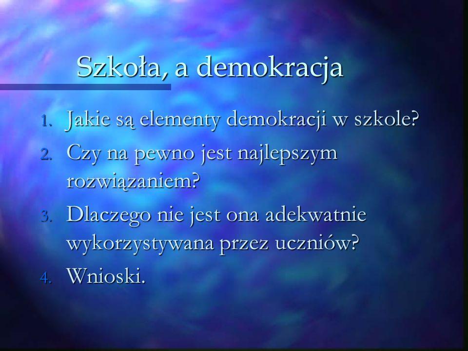 Szkoła, a demokracja 1. Jakie są elementy demokracji w szkole.