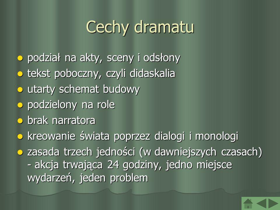 Cechy dramatu podział na akty, sceny i odsłony podział na akty, sceny i odsłony tekst poboczny, czyli didaskalia tekst poboczny, czyli didaskalia utar