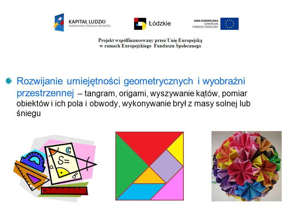 Rozwijanie umiejętności geometrycznych i wyobraźni przestrzennej – tangram, origami, wyszywanie kątów, pomiar obiektów i ich pola i obwody, wykonywani