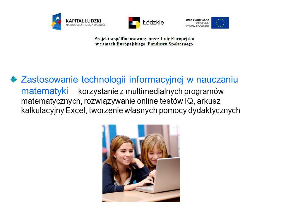 Zastosowanie technologii informacyjnej w nauczaniu matematyki – korzystanie z multimedialnych programów matematycznych, rozwiązywanie online testów IQ
