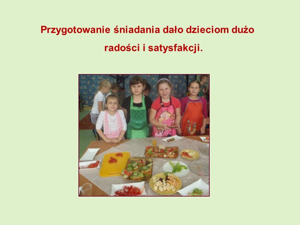 Przygotowanie śniadania dało dzieciom dużo radości i satysfakcji.